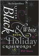The New York Times Little Black & White Book of Holiday Crosswords by Will Shortz: Book Cover