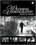 download Wedding Videography Start to Finish : Start to Finish book