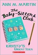Kristy's Great Idea (The Baby-Sitters Club Series #1) by Ann M. Martin: Book Cover