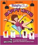 Hungry Girl Happy Hour by Lisa Lillien: Book Cover