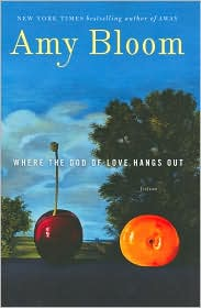 Where the God of Love Hangs Out by Amy Bloom: Book Cover