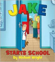 Jake Starts School by Michael Wright: Book Cover