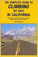 The Complete Guide to Climbing (by Bike) in California by John Summerson: Book Cover