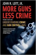 More Guns, Less Crime by John R. Lott Jr.: Book Cover