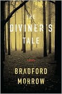 The Diviner's Tale by Bradford Morrow: Book Cover