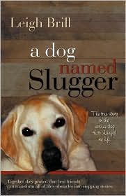 A Dog Named Slugger by Leigh Brill: Book Cover