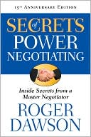 Secrets of Power Negotiating, 15th Anniversary Edition by Roger Dawson: Book Cover