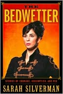 The Bedwetter by Sarah Silverman: Book Cover