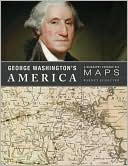download George Washington's America : A Biography Through His Maps book