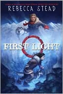 First Light by Rebecca Stead: Book Cover