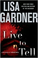 Live to Tell (Detective D. D. Warren Series #4) by Lisa Gardner: Book Cover