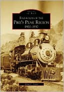 download Railroads of the Pike's Peak Region : 1900-1930, Colorado (Images of Rail Series) book