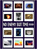 No Enemy But Time by Michael Bishop: NOOK Book Cover