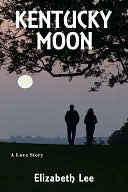 Kentucky Moon by Elizabeth Lee: NOOK Book Cover
