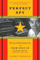 download Perfect Spy : The Incredible Double Life of Pham Xuan An, Time Magazine Reporter and Vietnamese Communist Agent book