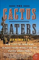 The Cactus Eaters by Dan White: NOOK Book Cover