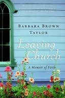 Leaving Church by Barbara Brown Taylor: NOOK Book Cover