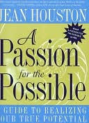 Passion for the Possible by Jean Houston: NOOK Book Cover