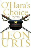 O'Hara's Choice by Leon Uris: NOOK Book Cover