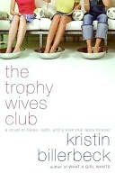 The Trophy Wives Club (Trophy Wives Series #1) by Kristin Billerbeck: NOOK Book Cover