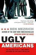 Ugly Americans by Ben Mezrich: NOOK Book Cover