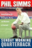 download Sunday Morning Quarterback : Going Deep on the Strategies, Myths, and Mayhem of Football book