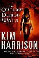The Outlaw Demon Wails (Rachel Morgan Series #6) by Kim Harrison: NOOK Book Cover