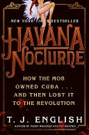 Havana Nocturne by T. J. English: NOOK Book Cover