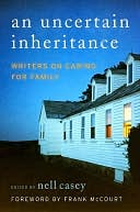 download Uncertain Inheritance : Writers on Caring for Family book
