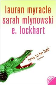 How to Be Bad by Lauren Myracle: NOOK Book Cover