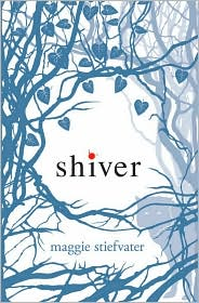 Shiver (Wolves of Mercy Falls Series #1) by Maggie Stiefvater: Book Cover