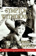 Symptoms of Withdrawal by Christopher Kennedy Lawford: NOOK Book Cover