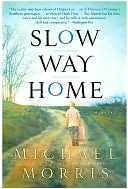 Slow Way Home by Michael Morris: NOOK Book Cover
