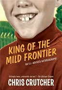 King of the Mild Frontier by Chris Crutcher: NOOK Book Cover