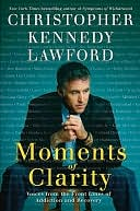 Moments of Clarity by Christopher Kennedy Lawford: NOOK Book Cover