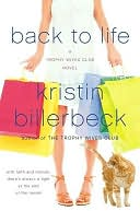 Back to Life (Trophy Wives Series #2) by Kristin Billerbeck: NOOK Book Cover