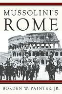 Mussolini's Rome by Borden W. Painter: NOOK Book Cover