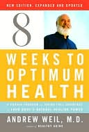 Eight Weeks to Optimum Health, New Edition, Updated and Expanded by Andrew Weil: NOOK Book Cover