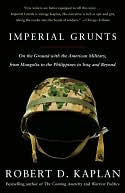 Imperial Grunts by Robert D. Kaplan: NOOK Book Cover