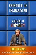 Prisoner of Trebekistan by Bob Harris: NOOK Book Cover