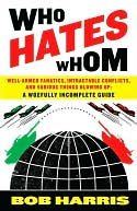 Who Hates Whom by Bob Harris: NOOK Book Cover