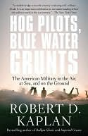 Hog Pilots, Blue Water Grunts by Robert D. Kaplan: NOOK Book Cover