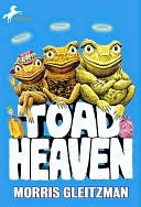 Toad Heaven by Morris Gleitzman: NOOK Book Cover