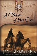 Name of Her Own by Jane Kirkpatrick: NOOK Book Cover