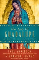 Our Lady of Guadalupe by Carl Anderson: NOOK Book Cover