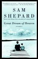 Great Dream of Heaven by Sam Shepard: NOOK Book Cover