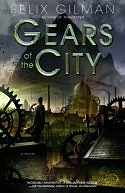 Gears of the City by Felix Gilman: NOOK Book Cover