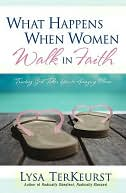 What Happens When Women Walk in Faith by Lysa TerKeurst: NOOK Book Cover