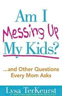 Am I Messing Up My Kids? by Lysa TerKeurst: NOOK Book Cover