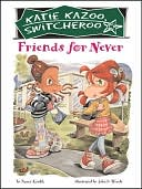 Friends for Never (Katie Kazoo, Switcheroo Series #14) by Nancy Krulik: NOOK Book Cover